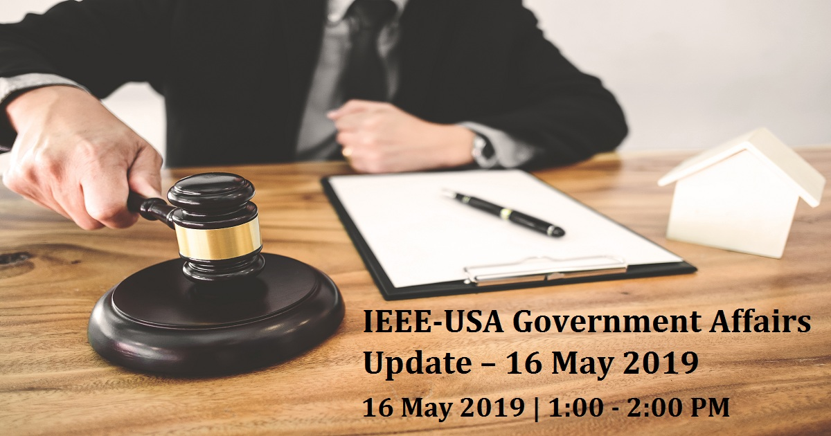 IEEE-USA Government Affairs Update - 16 May 2019