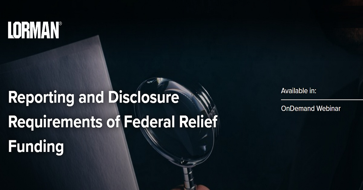 Reporting and Disclosure Requirements of Federal Relief Funding