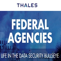 FEDERAL AGENCIES LIFE IN THE DATA SECURITY BULLSEYE