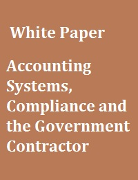 ACCOUNTING SYSTEMS, COMPLIANCE AND THE GOVERNMENT CONTRACTOR