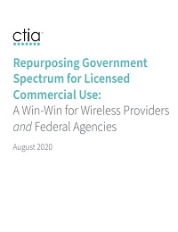 REPURPOSING GOVERNMENT SPECTRUM FOR LICENSED COMMERCIAL USE: A WIN-WIN FOR WIRELESS PROVIDERS AND FEDERAL AGENCIES